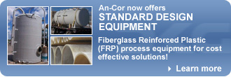 An-Cor now offers STANDARD DESIGN EQUIPMENT